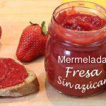 Mermelada de fresa sin azúcar - Receta casera